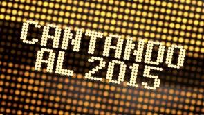 Cantando al 2015: Especial Nochevieja