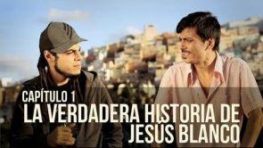 C2x01 La verdadera historia de Jesús Blanco