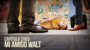 C2x03 Mi amigo Walt