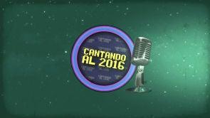 Cantando al 2016: Especial Nochevieja
