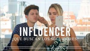 Influencer, ¿Qué buscan los seguidores?