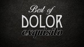 Lo mejor de Dolor Exquisito (Refrito Deluxe)