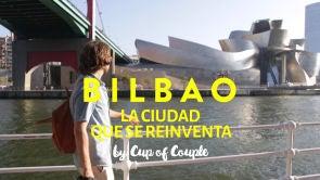 Bilbao, la ciudad que se reinventa