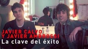 Las claves del éxito por Javier Calvo y Javier Ambrossi