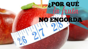 ¿Por qué la fruta no engorda?