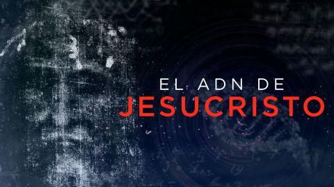 El ADN de Jesucristo