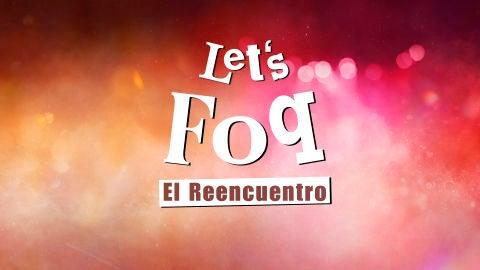 Let's FoQ: El reencuentro