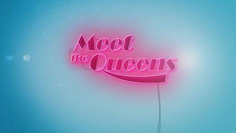 Meet the Queens
