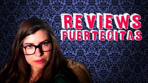 Reviews fuertecitas