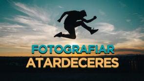 Cómo hacer fotos en atardeceres