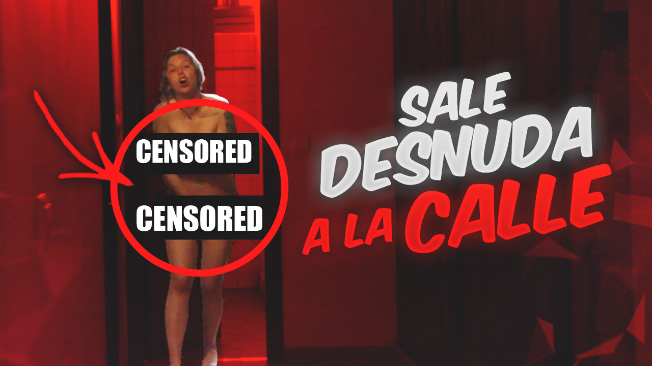 Broma A Mi Novia Sale Desnuda A La Calle Squad Flooxer