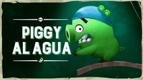 Capítulo 9: Piggy al agua
