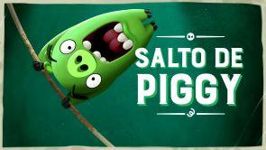Capítulo 11: Salto de Piggy