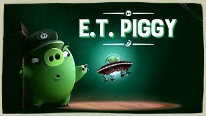 Capítulo 32: E.T Piggy