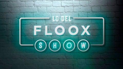 Lo del Floox Show