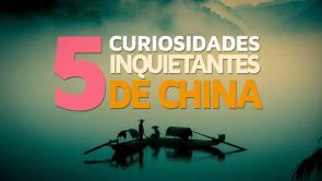 5 Curiosidades inquietantes de China 🇨🇳 | Descúbrelas