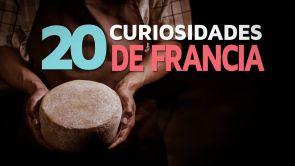 20 Curiosidades de Francia | El país de los mil quesos