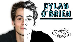 DYLAN O'BRIEN | Draw My Life