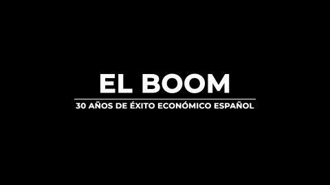 El Boom: 30 años de éxito económico español