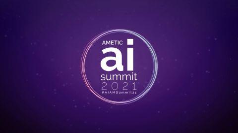 AMETIC: Artificial Intelligence Summit 2021
